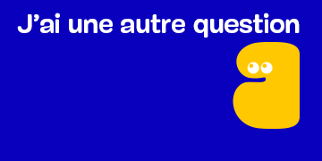 J'ai une autre question